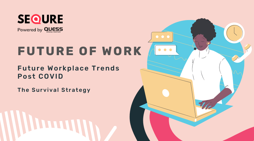 Future of Work | Future Workplace Trends Post COVID