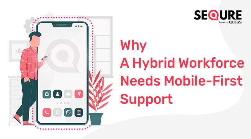 Hybrid Workforce Needs Mobile-First Support